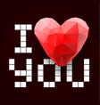 i love you i love you polygonal heart vector image vector image