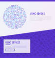 using devices concept in circle with thin line ico vector image vector image