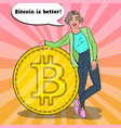 pop art successful woman with big golden bitcoin vector image vector image