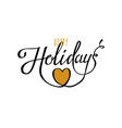 happy holidays beautiful greeting card scratched vector image