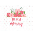 happy mothers day best mommy flowers dotted vector image vector image