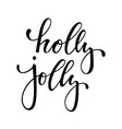 holly jolly hand drawn creative calligraphy and vector image