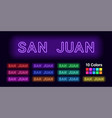 neon name of san juan city vector image
