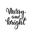 merry and bright hand drawn creative calligraphy vector image