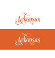 typography of the usa arkansas states handwritten vector image vector image
