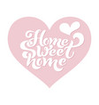 home sweet home typographic design for vector image