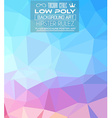 Low Poly trangular trendy hipster background vector image vector image