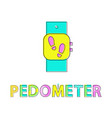 pedometer wristwatch poster vector image vector image