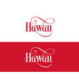 typography of the usa hawaii states handwritten vector image vector image