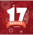 17 of august on firework background poster for vector image vector image