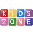 text design with kids zone vector image vector image