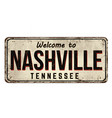 welcome to nashville vintage rusty metal sign vector image vector image