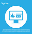 blue computer monitor and medical marijuana or vector image vector image