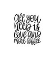handwritten phrase of all you need is love vector image vector image