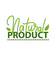natural product lettering and green leaf isolated vector image