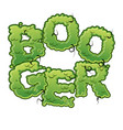 booger snot slippery lettering snvel typography vector image vector image