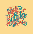 happy birthday vintage lettering vector image