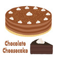 set of whole chocolate pie and slice of cheesecake vector image