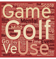 Intro to the Mental Game of Golf Part 1 text vector image vector image