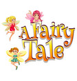 font design for word fairy tale with many fairies vector image vector image