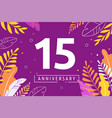 happy anniversary - fantasy leaves background with vector image vector image
