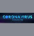 novel coronavirus covid-19 vector image vector image