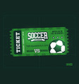 one modern professional design of football tickets vector image vector image