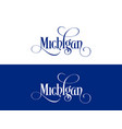 typography of the usa michigan states handwritten vector image vector image