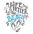 life is better at beach hand-lettering card vector image vector image