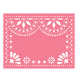 papel picado pink floral template design vector image vector image