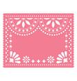 papel picado pink floral template design vector image vector image