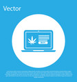 blue laptop and medical marijuana or cannabis leaf vector image vector image