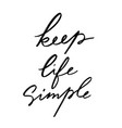 keep life simple hand drawn lettering isolated vector image