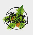 christmas card with fir tree branches and bunch vector image vector image