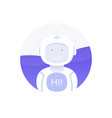 cute smiling robotchat bot say hi vector image