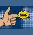pop art strong man hand show finger bang vector image vector image