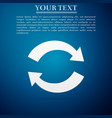refresh icon on blue background reload symbol vector image vector image