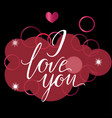 greeting card composition with i love you vector image vector image