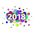 happy new year 2018 background decoration vector image vector image