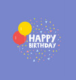 happy birthday card design with balloons vector image vector image