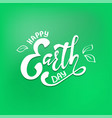 happy earth day hand lettering card vector image vector image