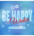 Happy Winter motivation poster design modern vector image vector image