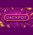 neon light jackpot signboard and golden confetti vector image
