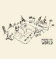 traveling around the world hand drawn sketch vector image