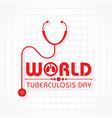 world tuberculosis day vector image