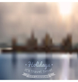 blurred background with city and river vector image vector image