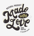 made with love artistic hand drawn lettering label vector image vector image