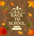 back to school wooden background with leaves vector image