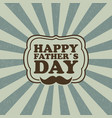 happy father day greeting card vector image