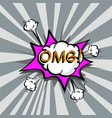 omg colorful speech bubble and explosions in pop vector image